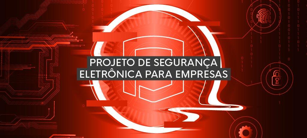 Projeto de segurança eletrônica para empresas
