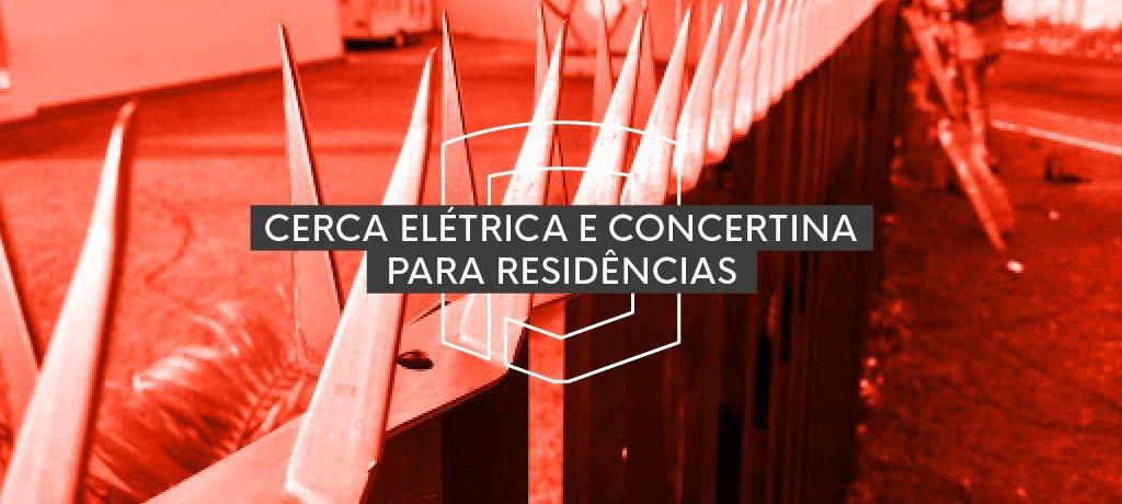 Cerca Elétrica e Concertina para residências